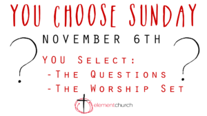 You Choose The Sermon & The Songs!