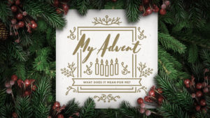 My Advent: Weekly Devo #2