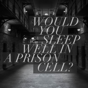Would You Sleep Well In A Prison Cell?