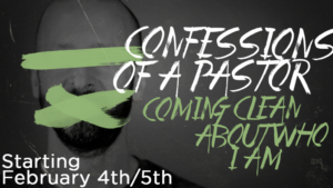 New Sermon Series:  Confessions Of A Pastor