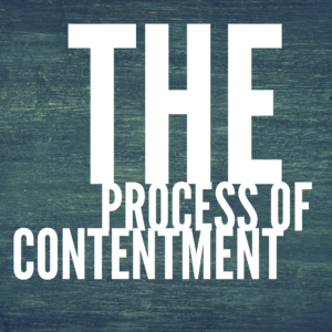 The Process Of Contentment