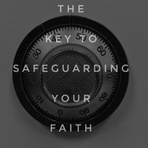 How To Safeguard Your Faith