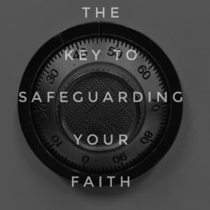 How To Safeguard Your Faith