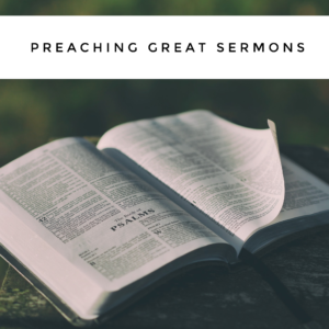 What Are The Keys To Preaching a Great Sermon
