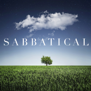What Is A Sabbatical And Why Am I Taking One?