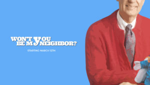 New Series:  Won't You Be My Neighbor