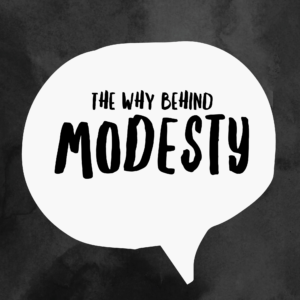 The WHY Behind Modesty