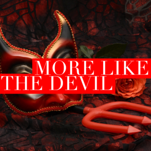 Why We Should Be More Like The Devil