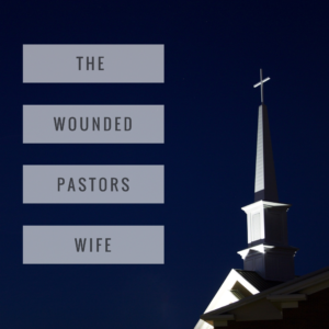 Behind Every Great Pastor Is Often A Wounded Wife