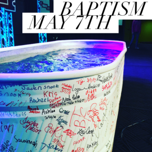 Baptism Sunday (May 7th)