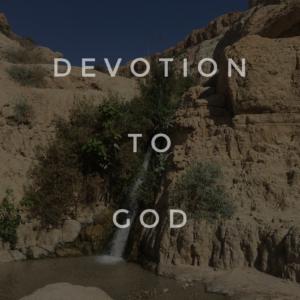 Am I Really Devoted To God?