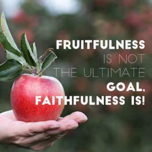 Should We Be Fruitful Or Should We Be Faithful?