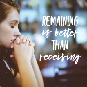Remaining Is More Important Than Receiving