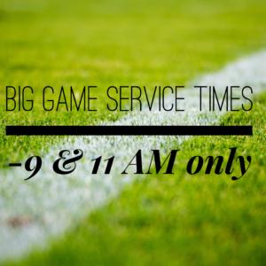 Big Game Service Times