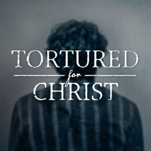 Tortured For Christ (The Movie)