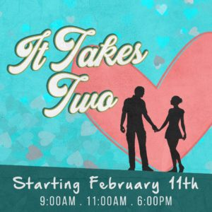It Takes Two (New Sermon Series)