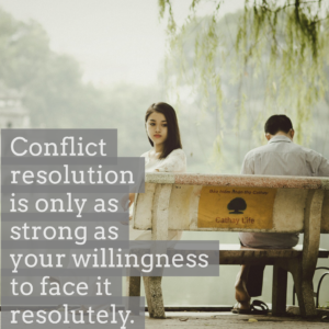 The First Rule Of Conflict Resolution