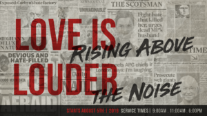 Love Is Louder: Rising Above The Noise (New Sermon Series)