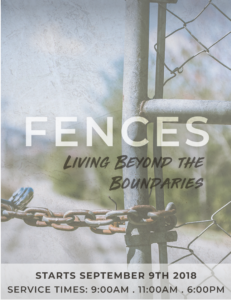 Fences: Living Beyond The Boundaries (New Sermon Series)