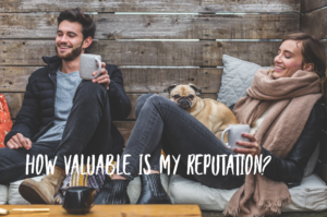 How valuable is my reptuation?
