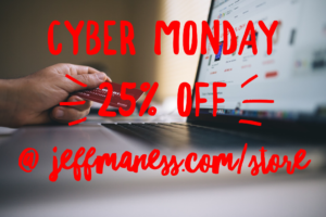 Cyber Monday Deals @ JeffManess.com/Store