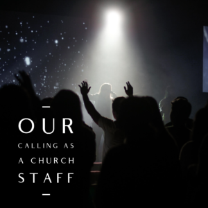 Our Calling As The Element Church Staff