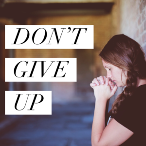 Don't Give Up On Prayer