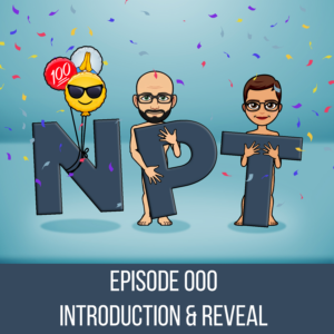 The Naked Party Time Podcast — Episode 000