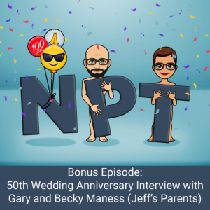 Bonus Episode: 50th Anniversary Interview with Gary and Becky Maness (Jeff's Parents)